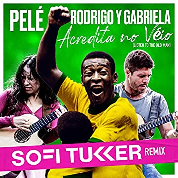 Acredita No Véio (Listen To The Old Man) (Sofi Tukker Remix)