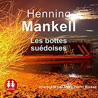 Les bottes suédoises                   De :                                                                                                                                 Henning Mankell                               Lu par :                                                                                                                                 Marc-Henri Boisse                      Durée : 9 h et 32 min     27 notations     Global 4,1