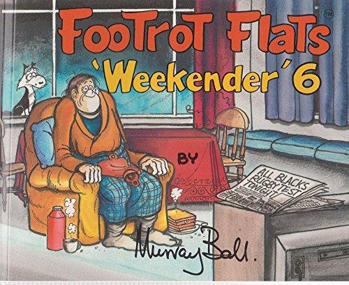 FOOTROT FLATS WEEKENDER # 6
