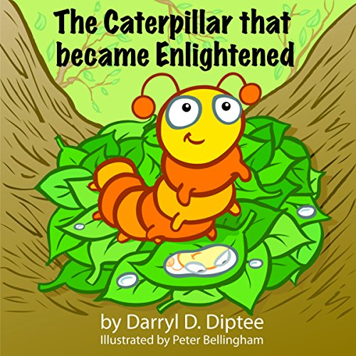 The Caterpillar That Became Enlightened: The Search for Never-Ending Happiness audiobook cover art