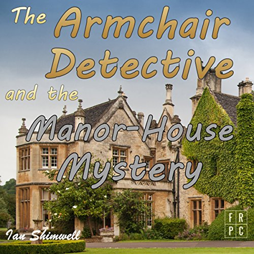 The Armchair Detective and the Manor House Mystery audiobook cover art
