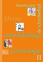 Kleine Ontwikkelingspsychologie II: de Schoolleeftijd