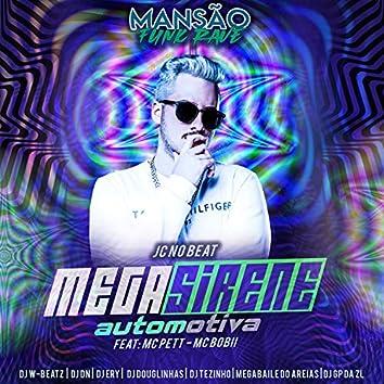 Mega Sirene Automotiva (feat. MC Pett, Mc Bobii, Dj W-Beatz, DJ Tezinho, DJ Ery, DJ DN, DJ Douglinhas, GP DA ZL & Megabaile Do Areias) (Mansão Funk Rave)