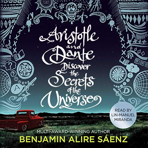 Aristotle and Dante Discover the Secrets of the Universe Audiobook By Benjamin Alire Saenz cover art