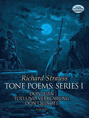 Tone Poems in Full Score, Series I: Don Juan, Tod Und Verklarung, & Don Quixote (Dover Music Scores)