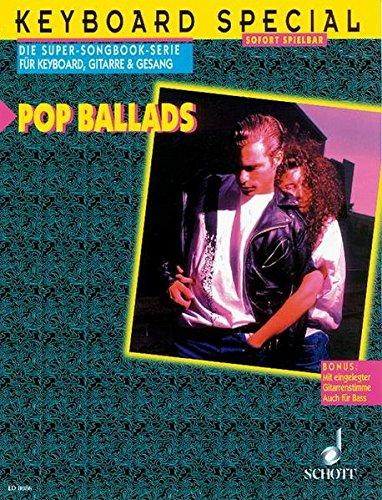 Pop Ballads: Keyboard, Gitarre und Gesang. (Keyboard Special)