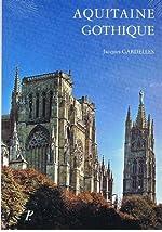 Aquitaine gothique de Jacques Gardelles