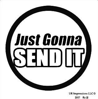 UR Impressions Blk Just Gonna Send It Decal Vinyl Sticker Graphics for Cars Trucks SUV Vans Walls Windows Tablet|Black|5.5 Inch|JJURI095