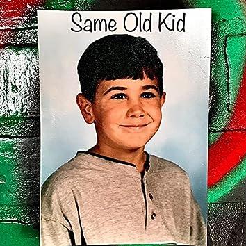 Same Old Kid