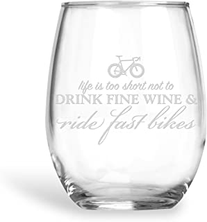 BadBananas - Unique Gifts For Cyclists - Life Is Too Short Not To Drink Wine and Ride Fast Bikes (Bicycles) 21 oz Engraved Stemless Wine Glass with Coaster