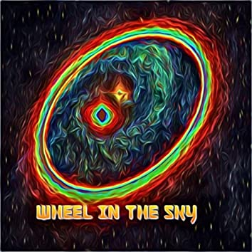 Wheel in the Sky (Journey's Greatest Hits Disintegrated into Unintelligible Chaos)