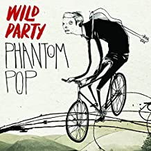 Phantom Pop by Wild Party (2013-08-03)