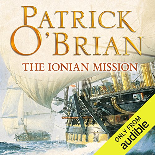 The Ionian Mission     Aubrey-Maturin Series, Book 8              By:                                                                                                                                 Patrick O'Brian                               Narrated by:                                                                                                                                 Ric Jerrom                      Length: 13 hrs and 43 mins     290 ratings     Overall 4.7