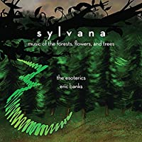 Sylvana: Music of the Forests Flowers & Trees