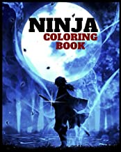 Ninja Coloring Book: The Ultimate Colouring Book for Boys & Girls - Ninjas: Fantasy for Children Ages 4 5 6 7 8 9 10 - big...