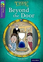 Oxford Reading Tree Treetops Time Chronicles: Level 11: Beyond the Door (Treetops. Time Chronicles)