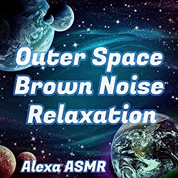 Outer Space Brown Noise Relaxation - Asmr Triggers