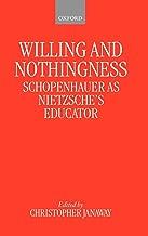 Willing and Nothingness: Schopenhauer as Nietzsche's Educator