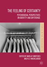 The Feeling of Certainty: Psychosocial Perspectives on Identity and Difference (Studies in the Psychosocial)