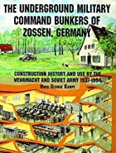 The Underground Military Command Bunkers of Zossen, Germany: (Schiffer Military/Aviation History)