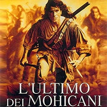 """L'ultimo Dei Mohicani (From """"The Last of the Mohicans"""")"""
