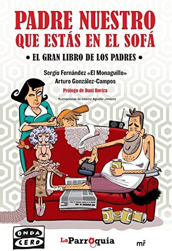 Padre nuestro que estás en el sofá: El gran libro de los padres (Fuera de Colección)