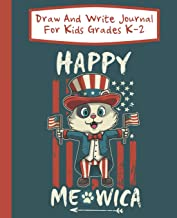 Draw And Write Journal For Kids Grades K-2 Happy Meowica: Uncle Sam Cat 4th of July Primary-Ruled Story Paper 100 Pages / 50 Sheets