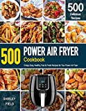 POWER AIR FRYER Cookbook: 500 Crispy, Easy, Healthy, Fast & Fresh Recipes For Your Power Air Fryer (Recipe Book)