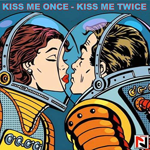 Kiss Me Once Kiss Me Twice (DJ Happy Vibes, Jean Dave Leblanc Mix)