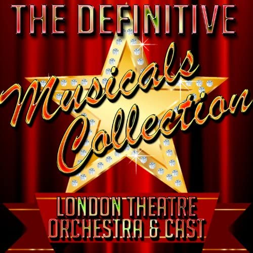 The London Theatre Orchestra and Cast