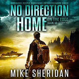 On the Edge     No Direction Home, Book 3              Written by:                                                                                                                                 Mike Sheridan                               Narrated by:                                                                                                                                 Kevin Pierce                      Length: 4 hrs and 44 mins     1 rating     Overall 5.0