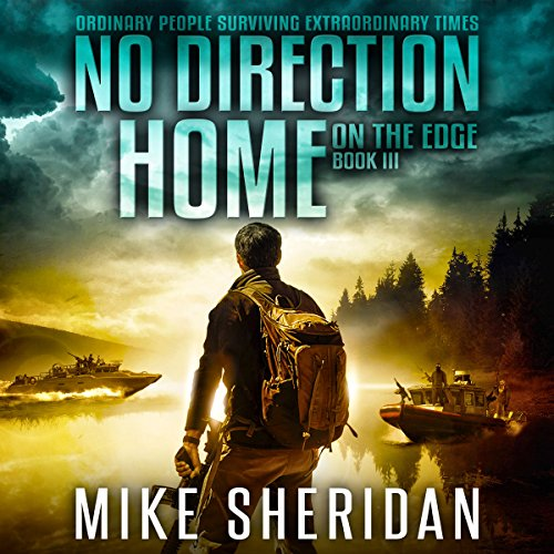 On the Edge     No Direction Home, Book 3              By:                                                                                                                                 Mike Sheridan                               Narrated by:                                                                                                                                 Kevin Pierce                      Length: 4 hrs and 44 mins     1 rating     Overall 4.0