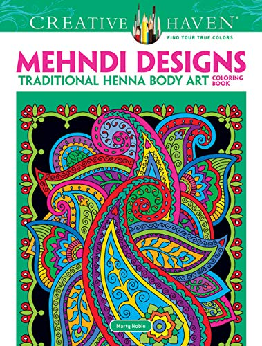 Creative Haven Mehndi Designs Coloring Book: Traditional Henna Body Art (Creative Haven Coloring Books)