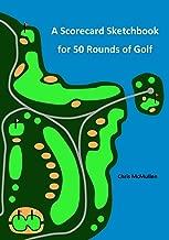 A Scorecard Sketchbook For 50 Rounds Of Golf