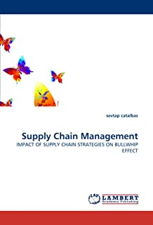 Supply Chain Management: IMPACT OF SUPPLY CHAIN STRATEGIES ON BULLWHIP EFFECT