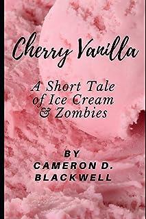 Cherry Vanilla: A Short Tale of Ice Cream & Zombies