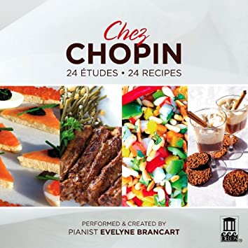 Chez Chopin - 24 Études, 24 Recipes
