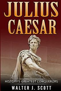 History's Greatest Conquerors: Julius Caesar