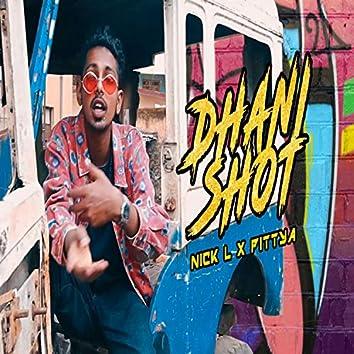 Dhani Shot