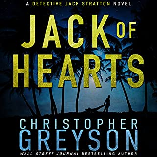 Jack of Hearts     Detective Jack Stratton Mystery Thriller Series              Written by:                                                                                                                                 Christopher Greyson                               Narrated by:                                                                                                                                 Andrew Tell                      Length: 6 hrs and 59 mins     1 rating     Overall 5.0
