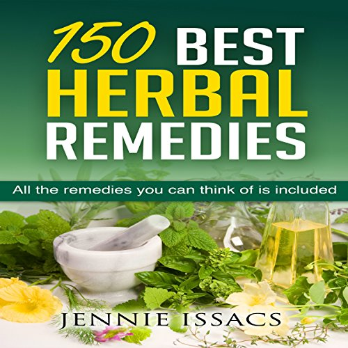 150 Best Herbal Remedies Audiobook By Jennie Issacs cover art