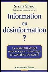 Information ou désinformation ? La manipulation médiatique et politique en matière de santé Broché