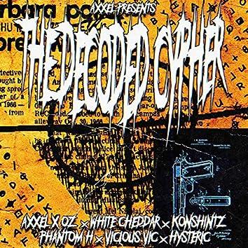 The Decoded Cypher (feat. OZ, White Cheddar, Konshintz, Phantom H, Vicious Vic & Hysteric)