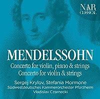 Mendelssohn: Concerto For Violin Piano & Strings / Concerto For Violin& Strings