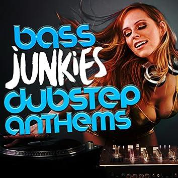 Bass Junkies: Dubstep Anthems