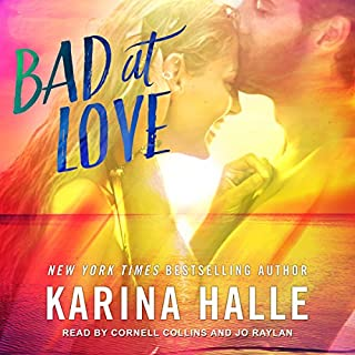 Bad at Love                   By:                                                                                                                                 Karina Halle                               Narrated by:                                                                                                                                 Cornell Collins,                                                                                        Jo Raylan                      Length: 9 hrs and 51 mins     35 ratings     Overall 4.5