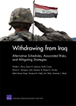 Withdrawing from Iraq: Alternative Schedules, Associated Risks, and Mitigating Strategies