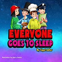 Everyone goes to sleep: Help kids Sleep With a Smile (kids book, bedtime story, picture books Book 2)