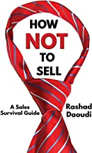 How Not to Sell: A Sales Survival Guide