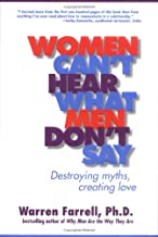 Women Can't Hear What Men Don't Say: Destroying Myths, Creating Love (English Edition)